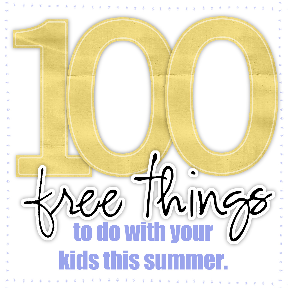 Parent Talk Matters Blog: 100 FREE Things To Do With Your